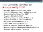 tests commonly submitted but not approved by gedts