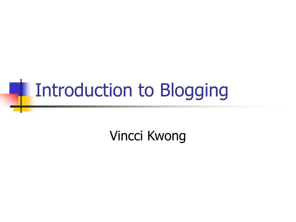 introduction to blogging l.