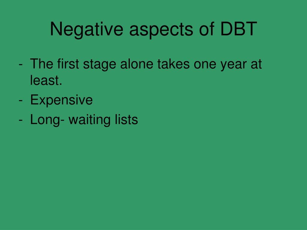 Negative aspects of DBT