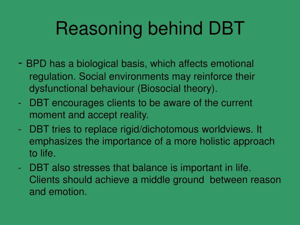 Reasoning behind DBT