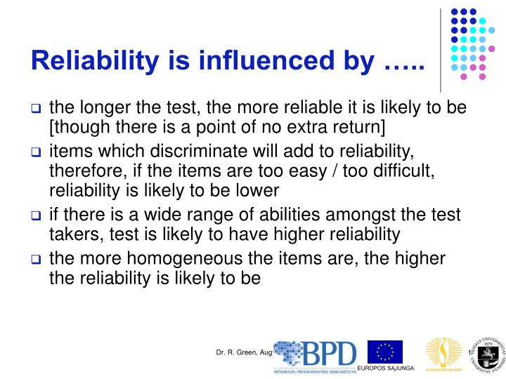Reliability is influenced by …..