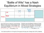 battle of wits has a nash equilibrium in mixed strategies