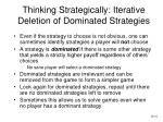 thinking strategically iterative deletion of dominated strategies