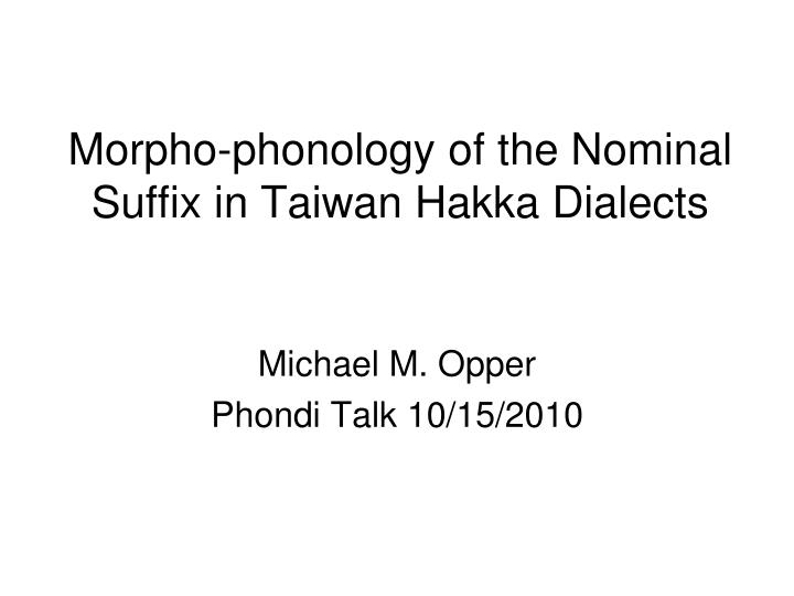 Morpho phonology of the nominal suffix in taiwan hakka dialects