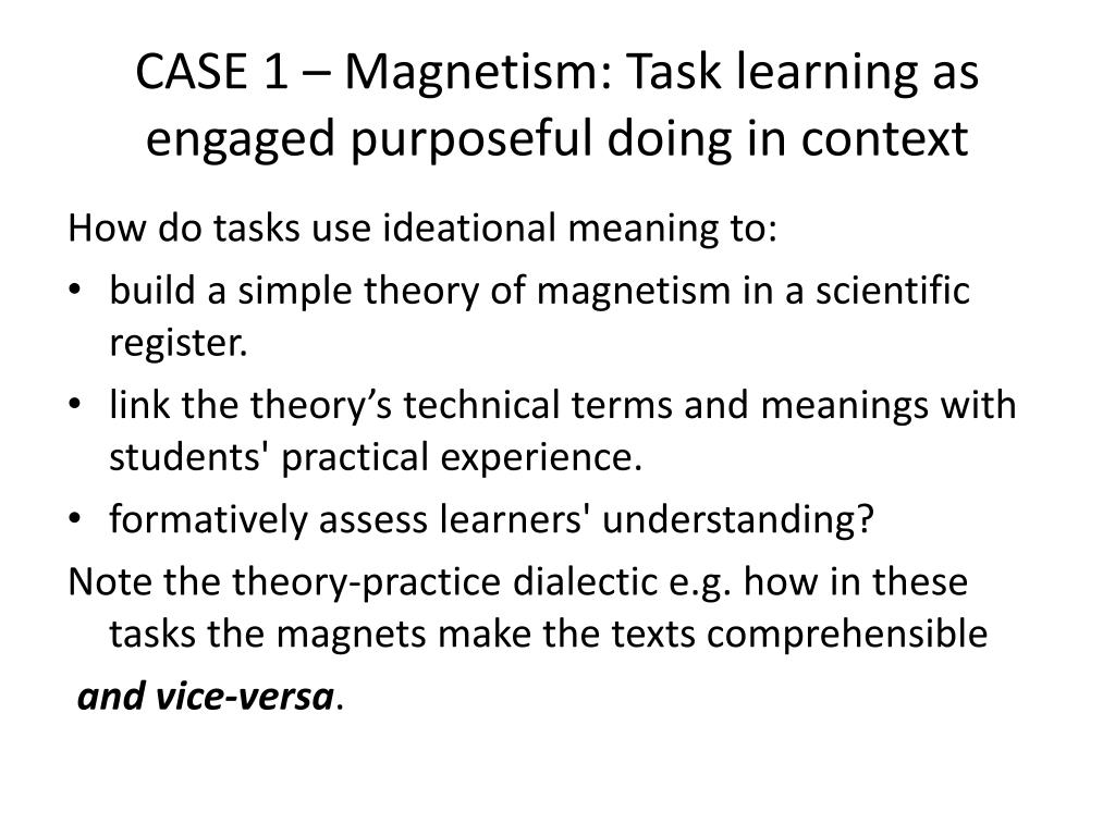 CASE 1 – Magnetism: Task learning as engaged purposeful doing in context