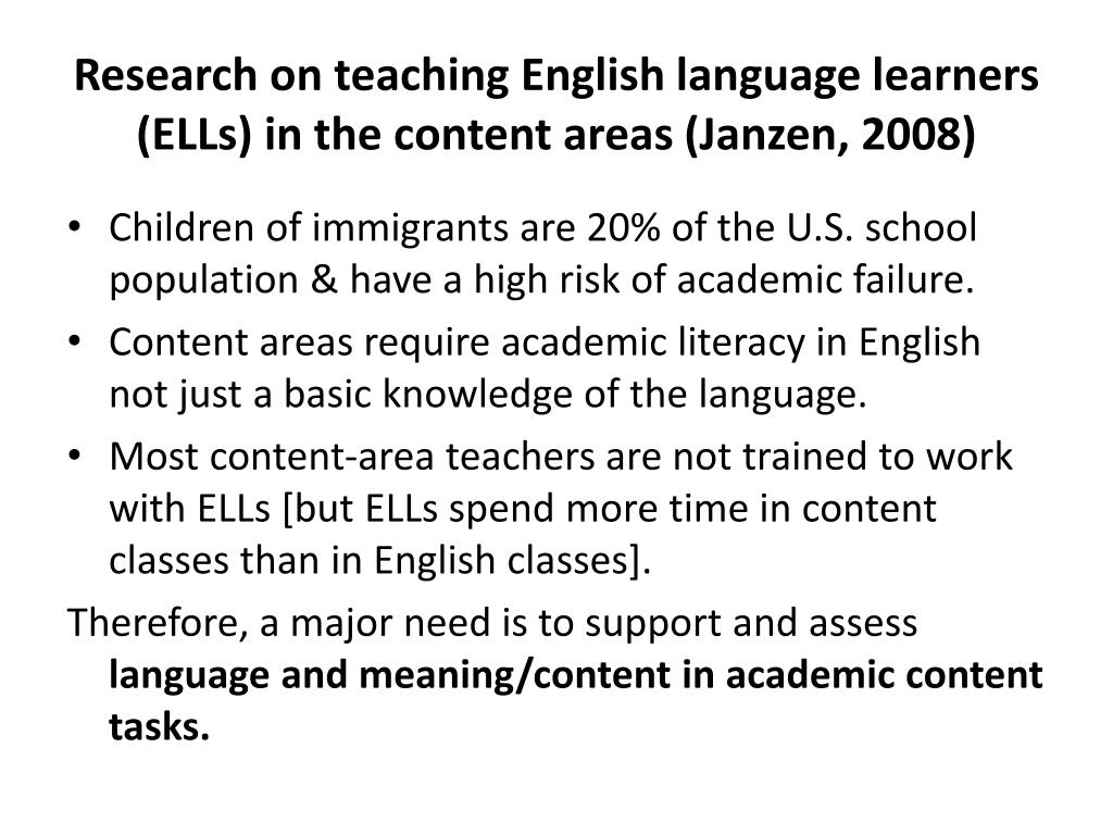 Research on teaching English language learners (ELLs) in the content areas (Janzen, 2008)