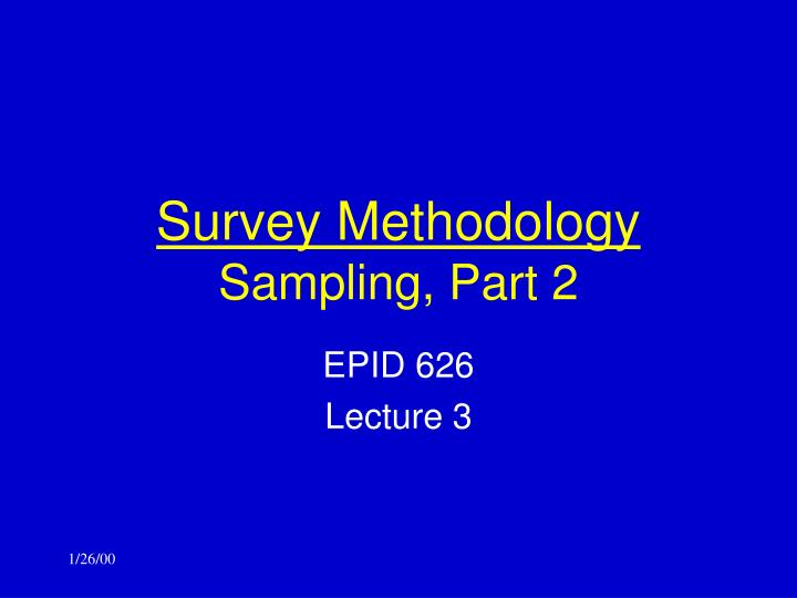 Survey methodology sampling part 2