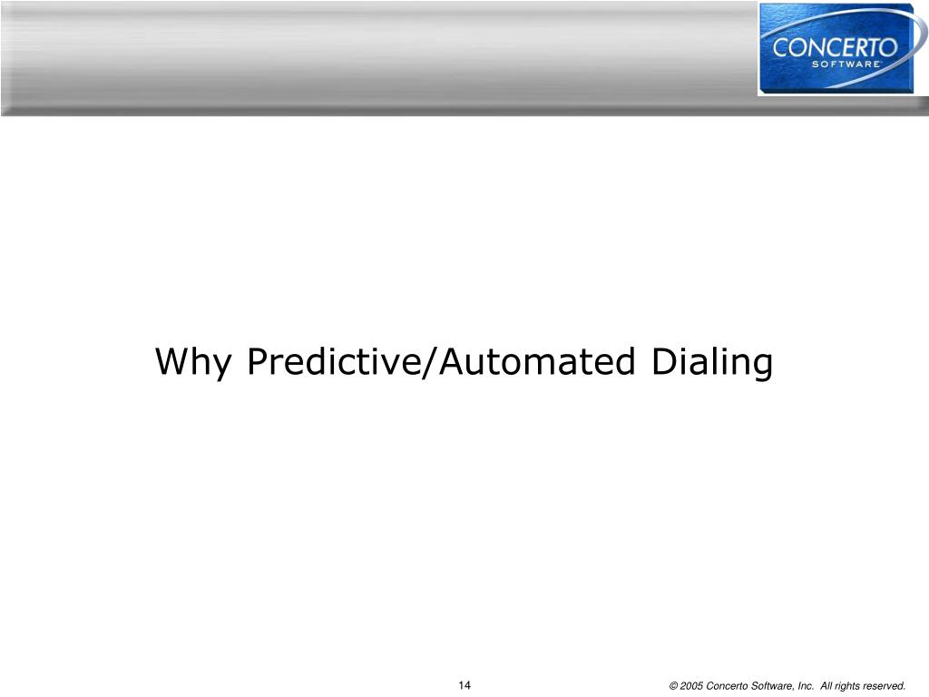 Why Predictive/Automated Dialing