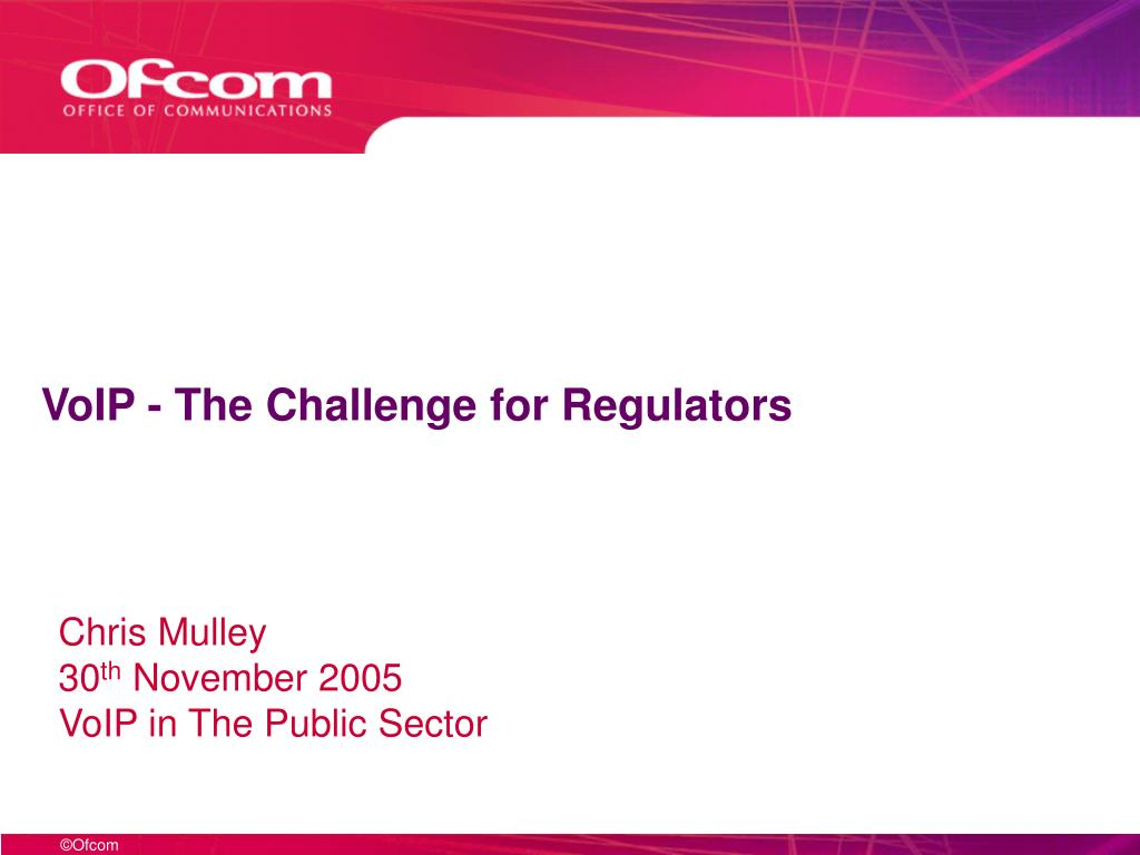 VoIP - The Challenge for Regulators