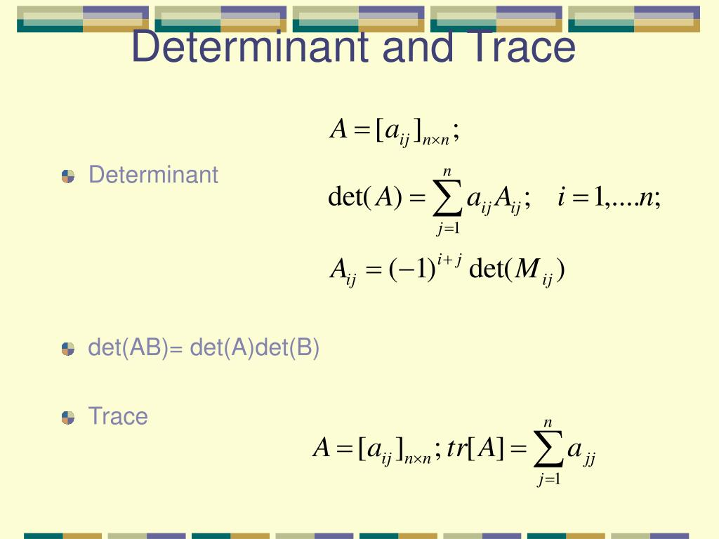 Determinant and Trace