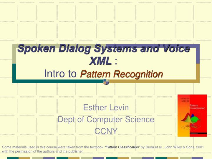 Spoken dialog systems and voice xml intro to pattern recognition