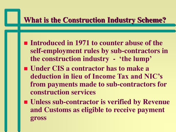 What is the construction industry scheme