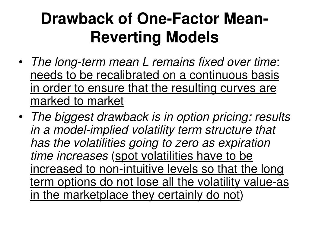Drawback of One-Factor Mean-Reverting Models