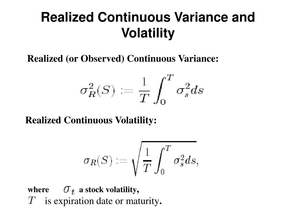 Realized Continuous Variance and Volatility