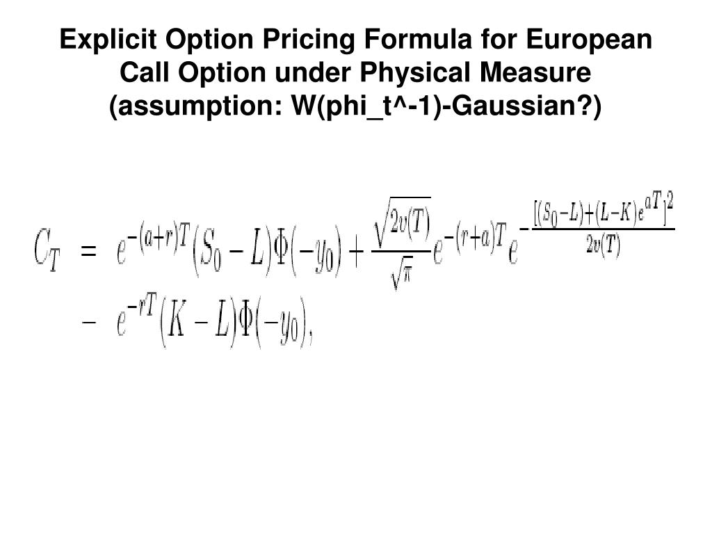 Explicit Option Pricing Formula for European Call Option under Physical Measure
