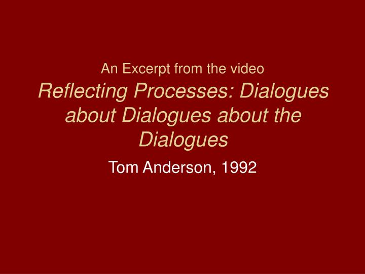 An excerpt from the video reflecting processes dialogues about dialogues about the dialogues