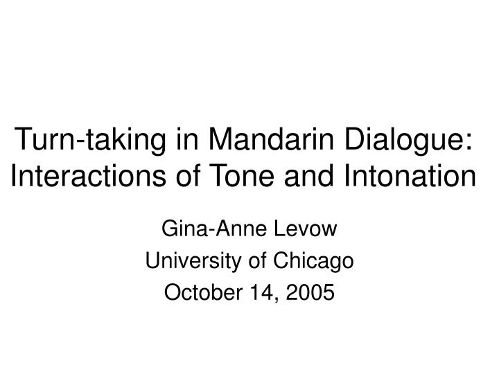 Turn taking in mandarin dialogue interactions of tone and intonation
