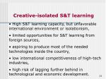 creative isolated s t learning