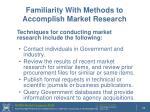 familiarity with methods to accomplish market research20