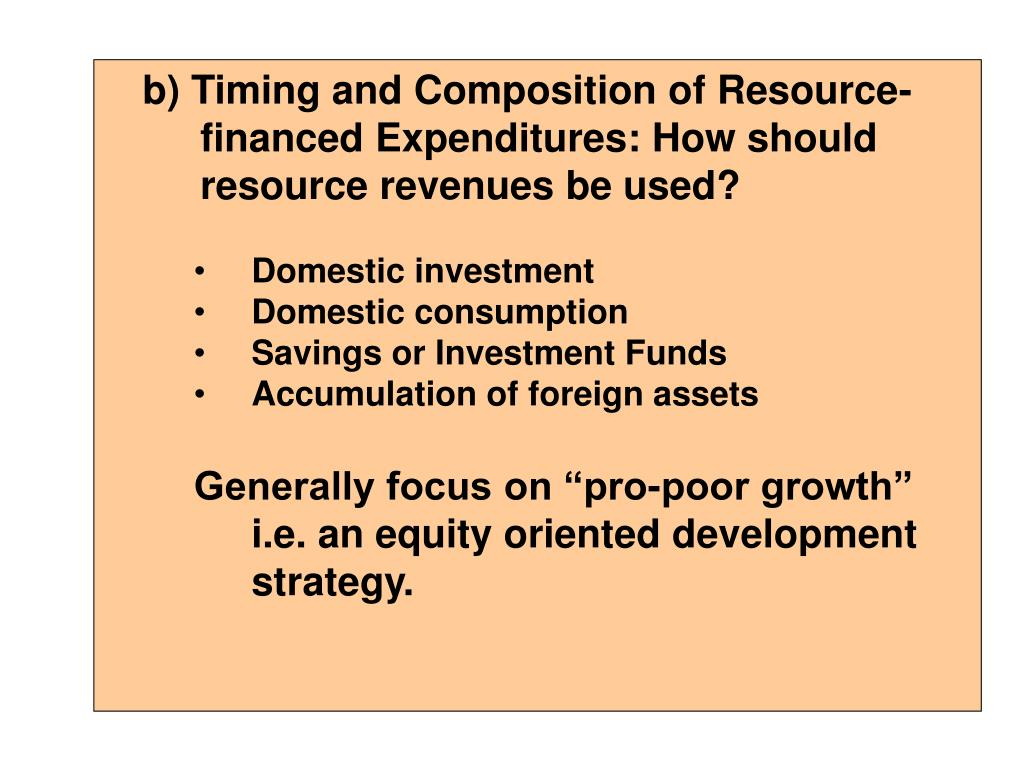 b) Timing and Composition of Resource-financed Expenditures: How should resource revenues be used?