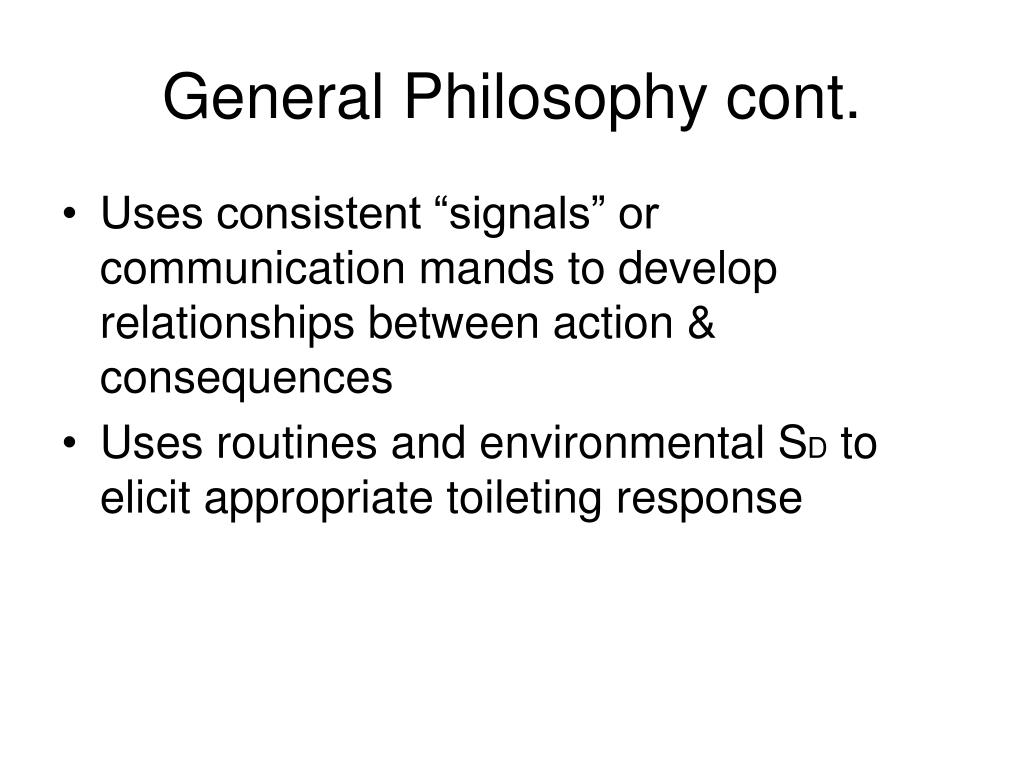 General Philosophy cont.