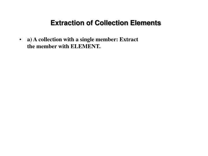 Extraction of Collection Elements