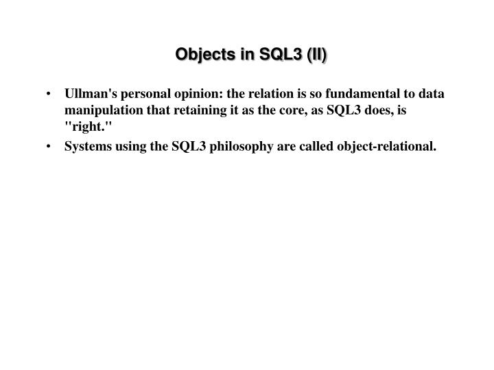 Objects in SQL3 (II)