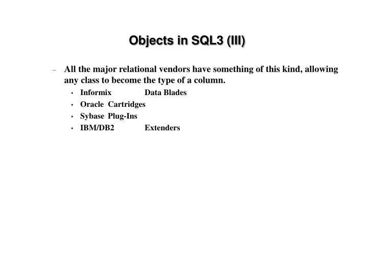 Objects in SQL3 (III)