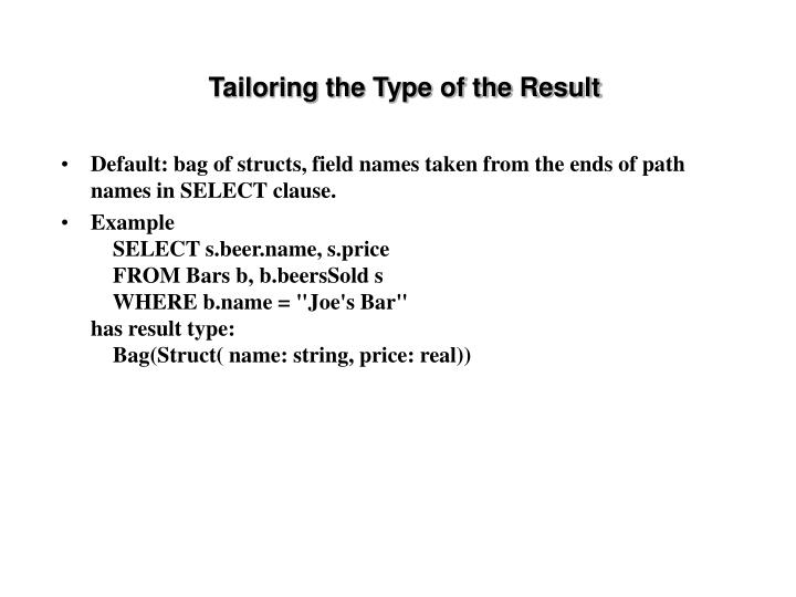 Tailoring the Type of the Result