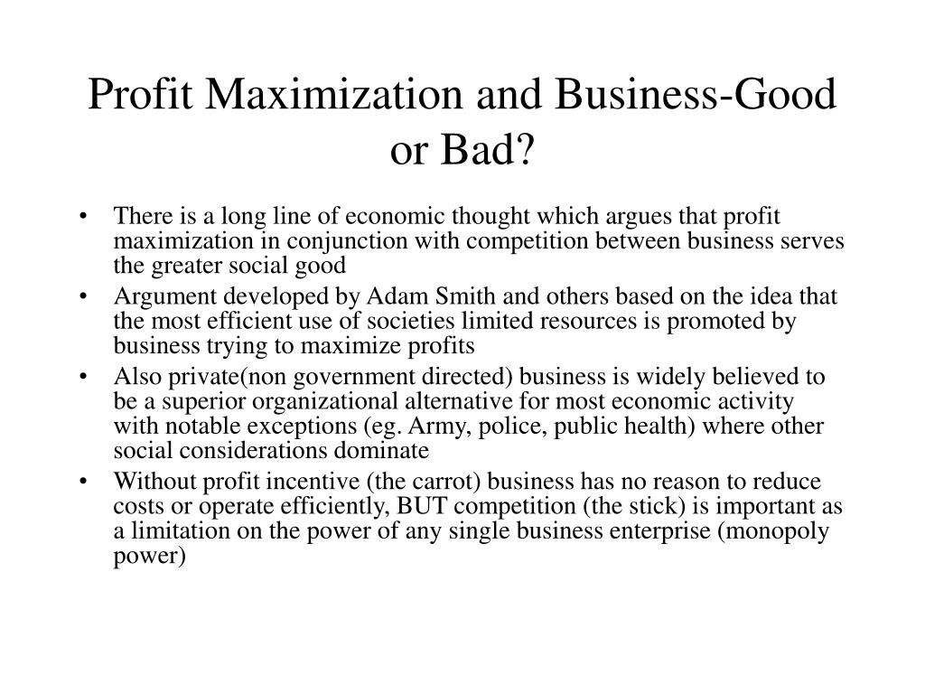 Profit Maximization and Business-Good or Bad?