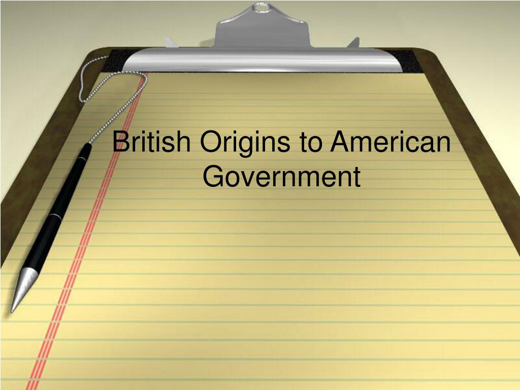 british origins to american government l.