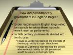 how did parliamentary government in england begin