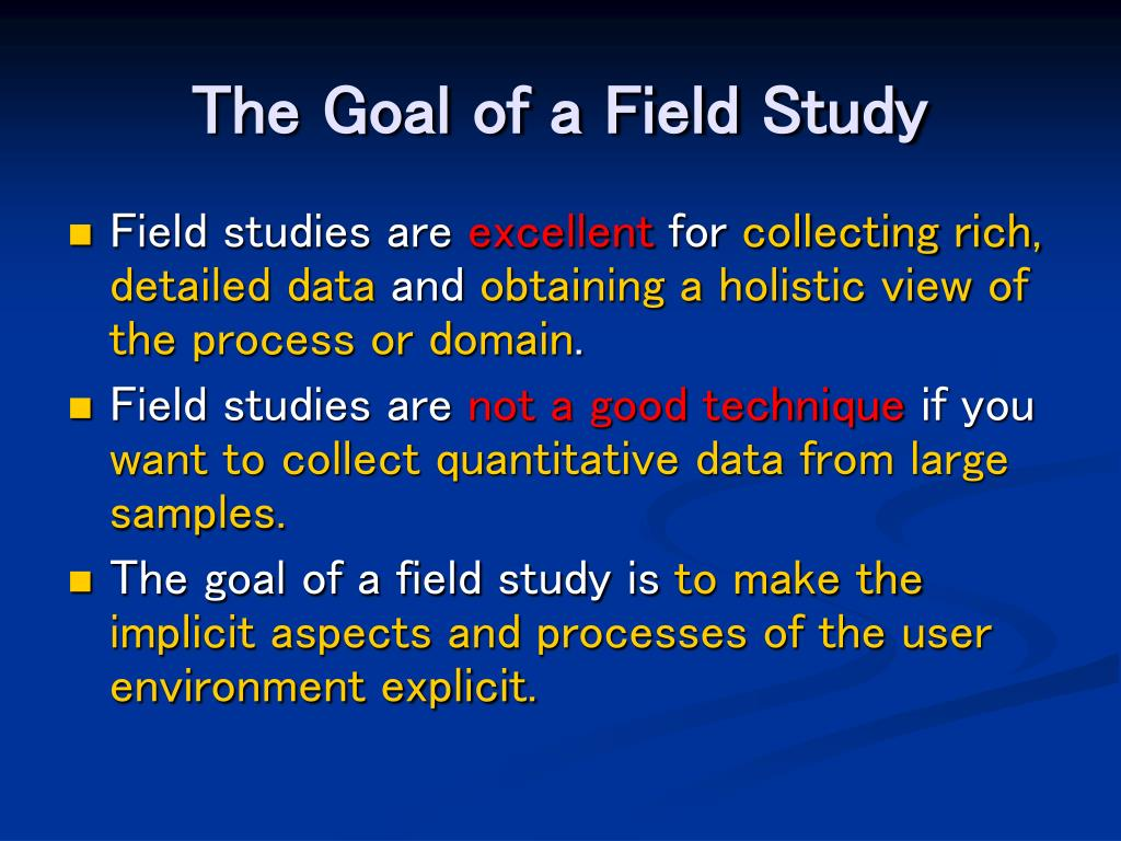 The Goal of a Field Study