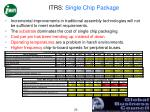 itrs single chip package