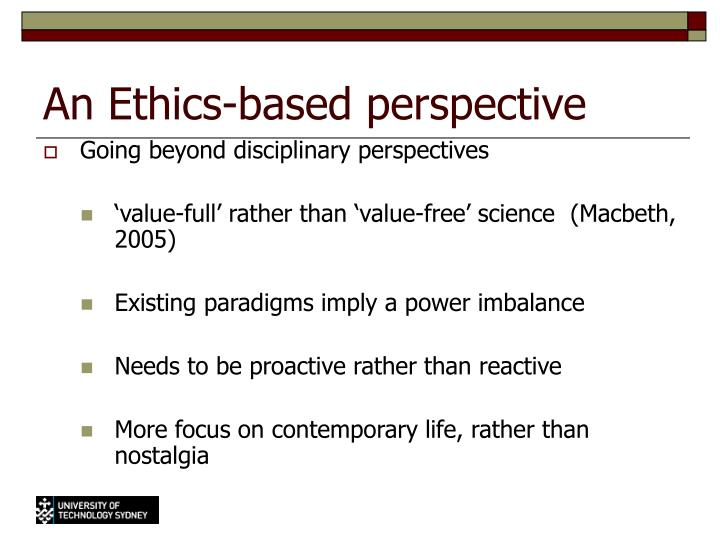 An ethics based perspective