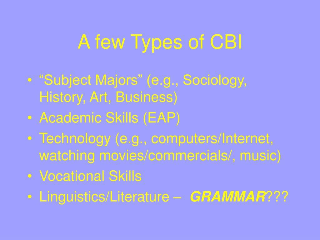 A few Types of CBI