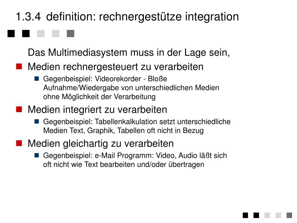 1.3.4definition: rechnergestütze integration