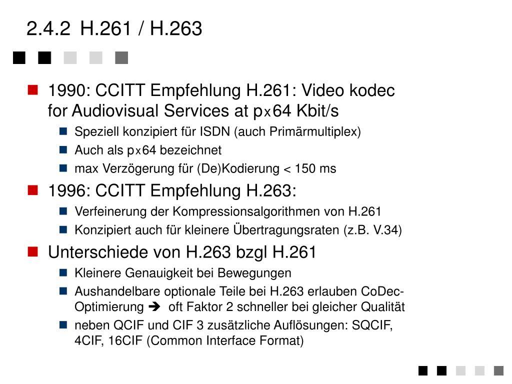 2.4.2H.261 / H.263