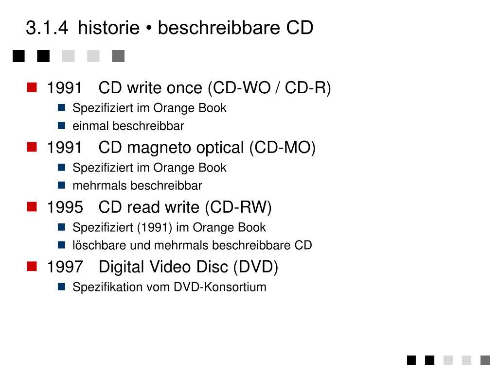 3.1.4historie • beschreibbare CD
