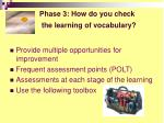 phase 3 how do you check the learning of vocabulary