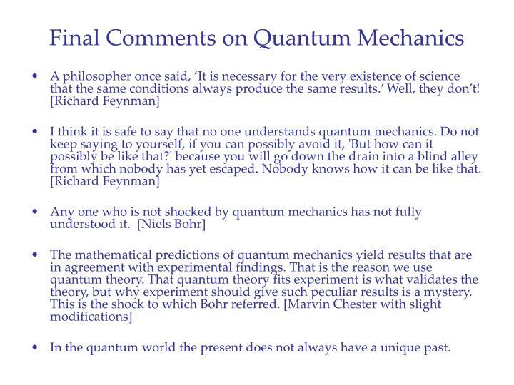 Final Comments on Quantum Mechanics