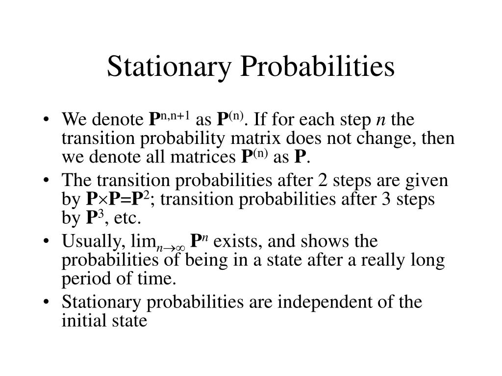 Stationary Probabilities