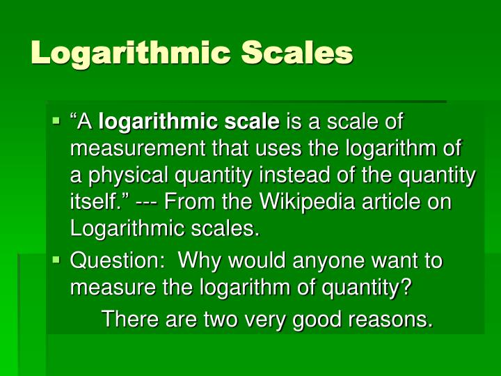 Logarithmic scales1