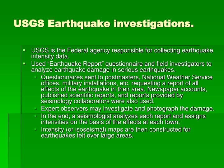 USGS Earthquake investigations.