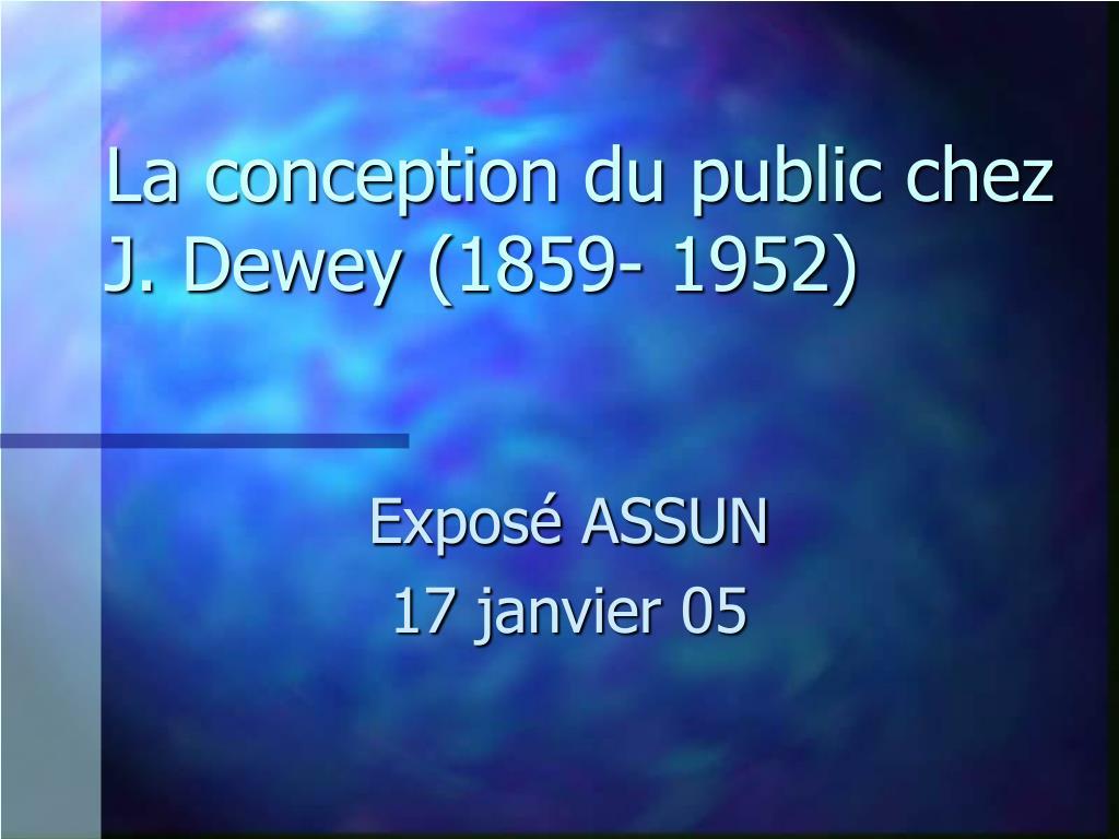 la conception du public chez j dewey 1859 1952