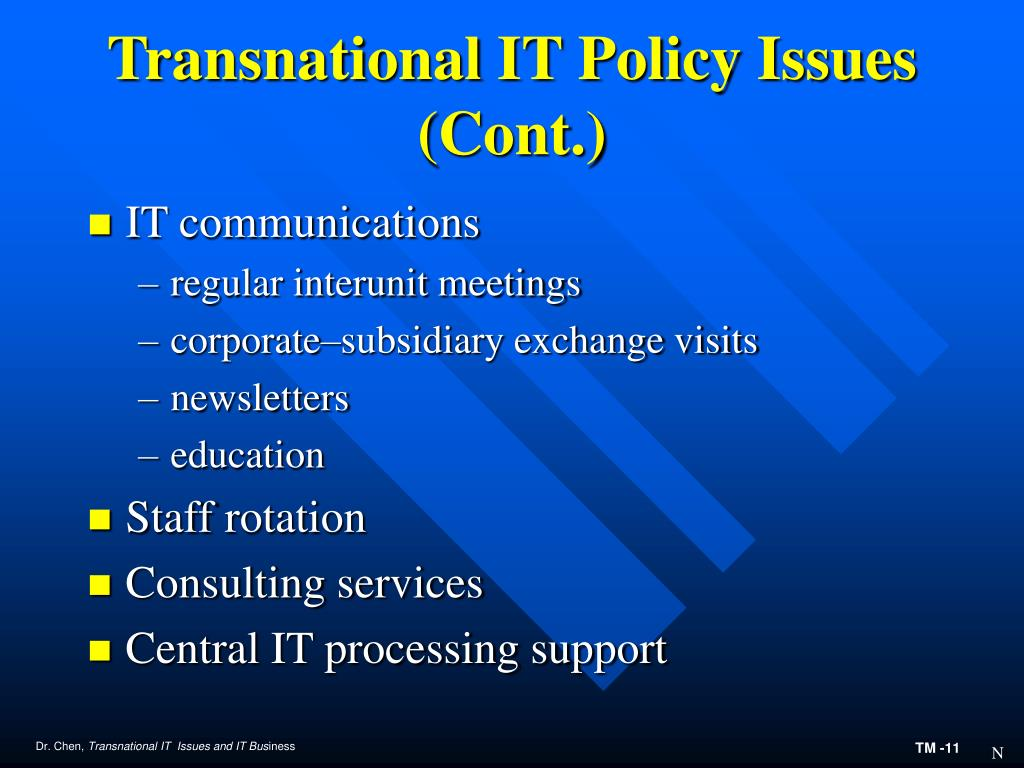Transnational IT Policy Issues (Cont.)