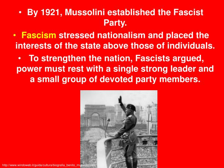 By 1921, Mussolini established the Fascist Party.