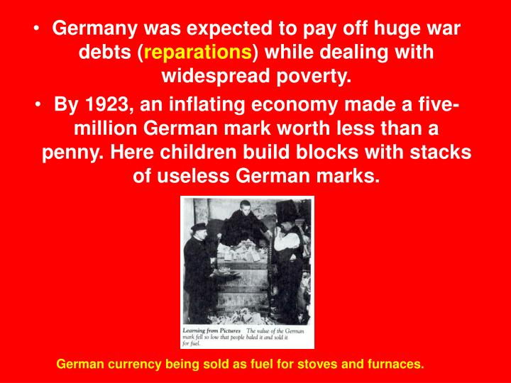 Germany was expected to pay off huge war debts (