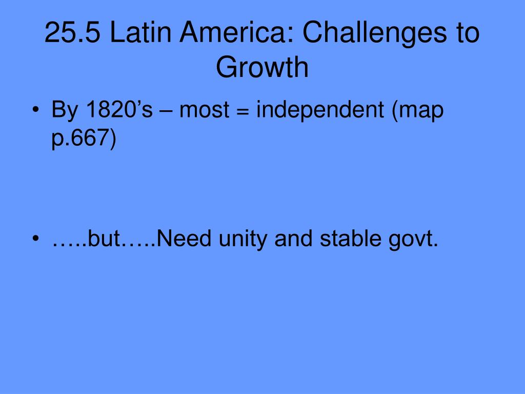 25.5 Latin America: Challenges to Growth
