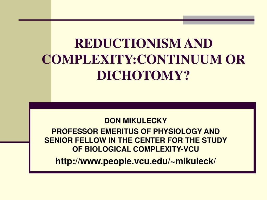 reductionism and complexity continuum or dichotomy l.